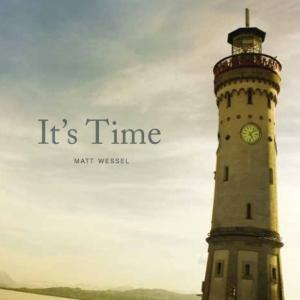 It's Time Matt Wessel album cover